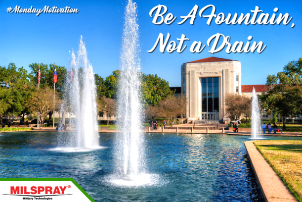 Be A Fountain, Not A Drain